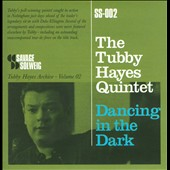 The Tubby Hayes Quintet: Dancing in the Dark