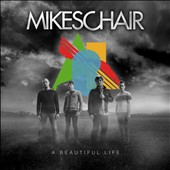 MIKESCHAIR: A Beautiful Life