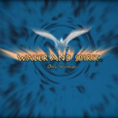 Water and Spirit: Only Human [Digipak]