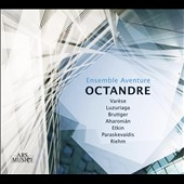Octandre: Chamber works for winds by Varese, Luzuriaga, Bruttger, Etkin, Riehm et al.