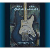 Greg Pearle/John Illsley: Beautiful You [Digipak]