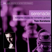 Serenade: Romantic Music for Romantic Guitars / Tom Kerstens