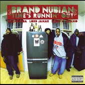 Brand Nubian: Time's Runnin' Out [PA]