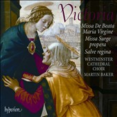 Victoria: Missa de beata Maria virgine; Missa surge propera; Salve regina