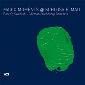 Various Artists: Magic Moments @ Schloss Elmau