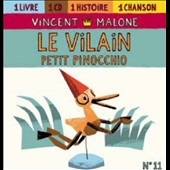 Vincent Malone: Le Vilain Petit Pinocchio