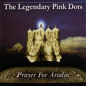 The Legendary Pink Dots: Prayer for Aradia [Germany]