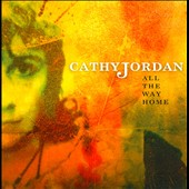 Cathy Jordan: All the Way Home [Digipak]