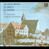 J.G. Goldberg: Kantaten; J.L. Bach: Missa Brevis; J.L. Krebs: Magnificat / Ex Tempore