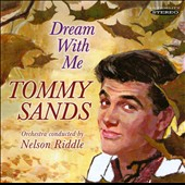 Tommy Sands (Pop): Dream with Me