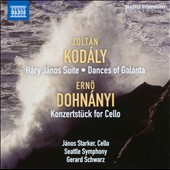 Zoltan Kodaly: Hary Janos Suite; Dances Galanta; Erno Dohnanyi: Konzertst&uuml;ck for Cello / Janos Starker, cello