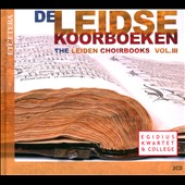 The Leiden Choirbooks, Vol. 3 - works by Lupi, Moulu, Vinders, Canis, Josquin, Clemens non Papa / Egidius Quartet & College
