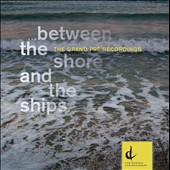 Between The Shore and the Shining Sea - works by Charke, Naylor, Parker, Blais, MacMillan et al. / Helen Pridmore, soprano; Wesley Ferreira, clarinet