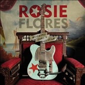 Rosie Flores: Working Girl's Guitar [Digipak] *