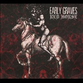Early Graves: Red Horse [Digipak] *