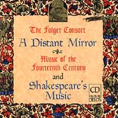 A Distant Mirror - Shakespeare's Music / Folger Consort
