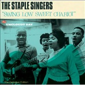 The Staple Singers: Swing Low Sweet Chariot/Uncloudy Day