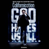 Original Soundtrack: Californication, Season 6: Music from the Showtime Series