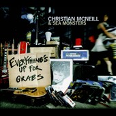 Christian McNeill/The Sea Monsters: Everything's Up for Grabs [Digipak]