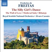 Frederico de Freitas: The Silly Girl's Dance; The Wall of Love; Medieval Suite; Ribatejo / Alvaro Cassuto