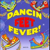 Various Artists: Dancin' Feet Fever! [Digipak]
