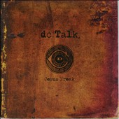 dc Talk: Jesus Freak [Remastered]