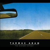 Tarmac Adam: The  History Effect [Digipak]