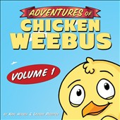 Chicken Weebus: Adventures of Chicken Weebus, Vol. 1