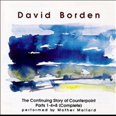 David Borden & Mother Mallard: The Continuing Story of Counterpoint, Parts 1-4 + 8 (Complete)