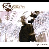 Spends Quality: Flight Music [Digipak]