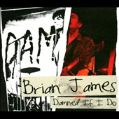 Brian James: Damned.. If I Do [Digipak]