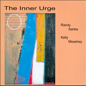 Randy Sarles/Kelly Meashey: The Inner Urge [Slipcase]