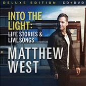 Matthew West (CCM): Into the Light: Life Stories and Live Songs [CD/DVD] [Deluxe Edition] *