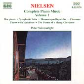 Nielsen: Complete Piano Music Vol 1 / Peter Seivewright