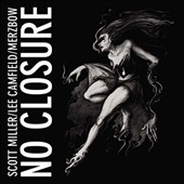 Scott Miller/Lee Camfield/Merzbow: No Closure *