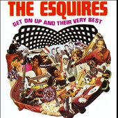 The Esquires (Soul): Get On Up and Their Very Best