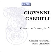Giovanni Gabrieli: Canzoni et sonate for 5 to 22 voices and three violins / Consort Fontegara