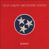 Old Crow Medicine Show: Remedy