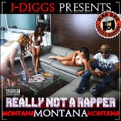 J-Diggs/Montana Montana Montana: Really Not a Rapper [PA]