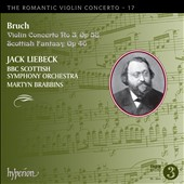 The Romantic Violin Concerto, Vol. 17: Max Bruch: Violin concerto Op. 58; Scottish Fantasy, Op. 46 / Jack Liebeck, violin