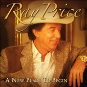 Ray Price: A New Place to Begin