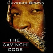 Gavinchi Brown: The Gavinchi Code