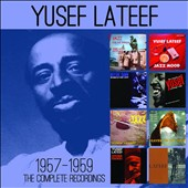Yusef Lateef: The Complete Recordings 1957 - 1959 [Box]