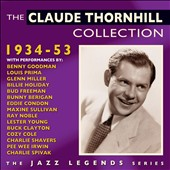 Claude Thornhill: The Claude Thornhill Collection: 1934-53