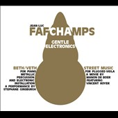 Jean-Luc Fafchamps: Gentle Electronics [Digipak]