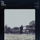 City and Colour: If I Should Go Before You [Slipcase] *