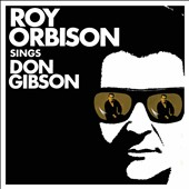 Roy Orbison: Roy Orbison Sings Don Gibson [12/4]