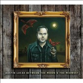 Austin Lucas: Between the Moon & the Midwest