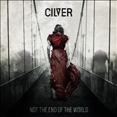 Cilver: Not the End of the World