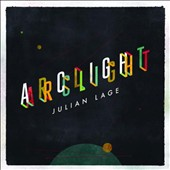 Julian Lage: Arclight [Digipak]